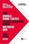 Jak Google Bono i Gates trzęsą światem dzięki metodzie OKR
