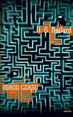 Ogród czasu Ballard J.G.