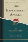 The Experienced Angler (Classic Reprint)