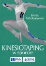 Kinesiotaping w sporcie Mikołajewska Emilia