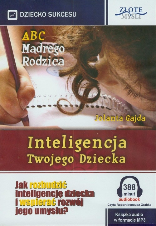 ABC Mądrego Rodzica: Inteligencja Twojego Dziecka  (Audiobook) Gajda Jolanta