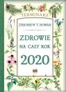 Zdrowie na cały rok 2020. Terminarz Zbigniew T. Nowak