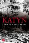 Katyń Zbrodnia nieukarana