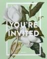 You're InvitedInvitation Design for Every Occasion Gestalten