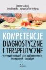 Kompetencje diagnostyczne i terapeutyczne w percepcji nauczycieli szkół ogólnodostępnych, integracyjnych i specjalnych