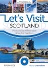Let's Visit Scotland Photocopiable Resource Book for Teachers Kłosińska Katarzyna