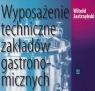 Wyposażenie techniczne zakładów gastronomicznych Podręcznik