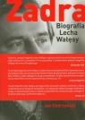 Zadra Biografia Lecha Wałęsy Skórzyński Jan