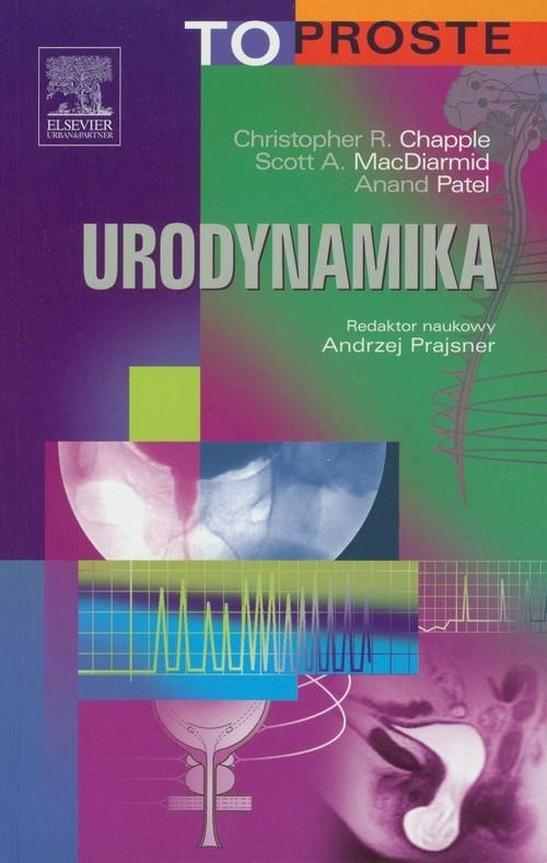 Urodynamika Chapple Christopher R., MacDiarmid Scott A., Patel Anand