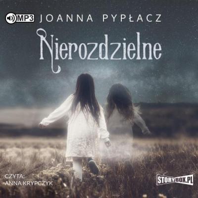 Nierozdzielne (Audiobook) Joanna Pypłacz
