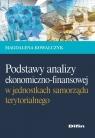 Podstawy analizy ekonomiczno-finansowej w jednostkach samorządu terytorialnego Kowalczyk Magdalena