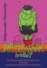 Jak wyhodować trolla