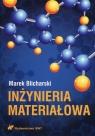 Inżynieria materiałowa  Blicharski Marek