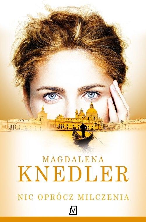 Nic oprócz milczenia Knedler Magdalena