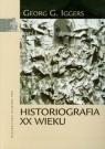 Historiografia XX wieku Iggers Georg G.