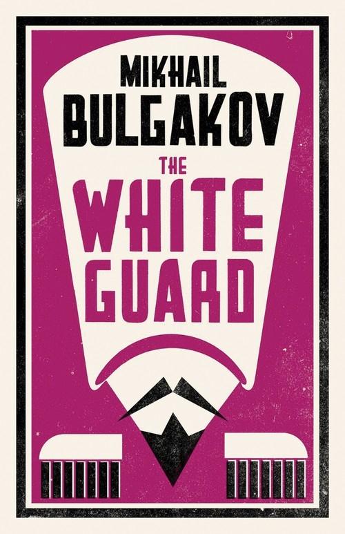 The White Guard Bulgakov Mikhail
