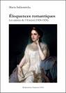 Éloquences romantiques Les années de l'Arsenal (1824-1834) Sukiennicka Marta