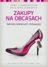 Zakupy na obcasach Sekrety kobiecych motywacji Cunningham Jane, Roberts Philippa