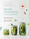 Kiszenie i fermentacja z dr Ewą Dąbrowską.