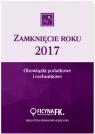 Zamknięcie roku 2017 Obowiązki podatkowe i rachunkowe Trzpioła Katarzyna