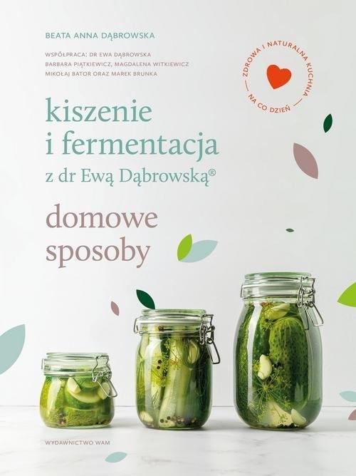 Kiszenie i fermentacja z dr Ewą Dąbrowską. Dąbrowska Beata Anna