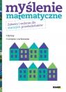 Myślenie matematyczne Zabawy i zadania dla starszych przedszkolaków