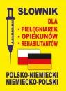 Słownik dla pielęgniarek - opiekunów - rehabilitantów polsko-niemiecki ?