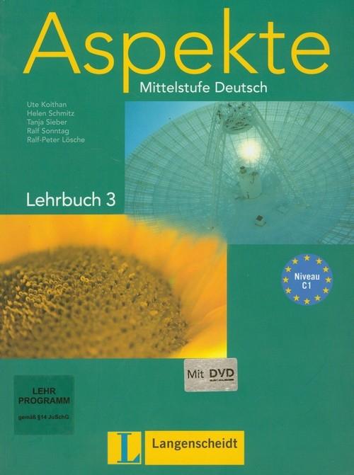 Aspekte 3 Lehrbuch + DVD Mittelstufe Deutsch Koithan Ute, Schmitz Helen, Sieber Tanja, Sonntag Ralf, Losche Ralf-Peter