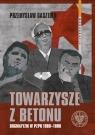 Towarzysze z betonu Dogmatyzm w PZPR 1980-1990 Gasztold Przemysław