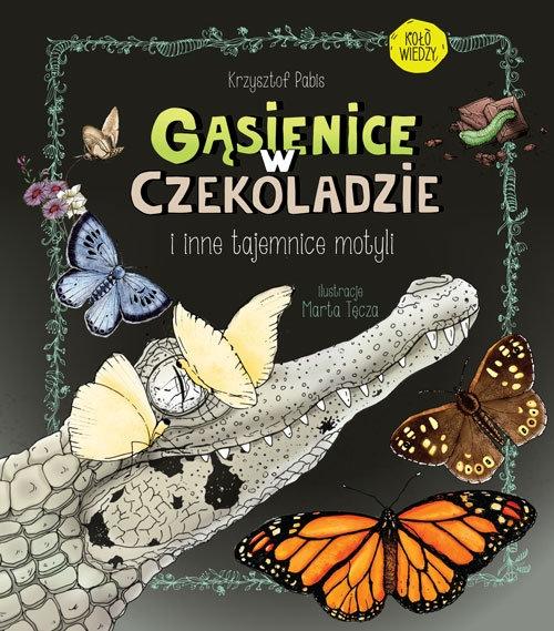 Gąsienice w czekoladzie I inne tajemnice motyli Pabis Krzysztof