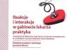 Reakcje i interakcje w gabinecie lekarza praktyka Woroń Jarosław