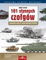 101 słynnych czołgów. Legendarne czołgi od I wojny światowej do dzisiaj (wyd.4)