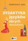 Dydaktyka języków obcych. Wprowadzenie Gębal Przemysław E.