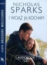 I wciąż ją kocham  (Audiobook) Sparks Nicholas