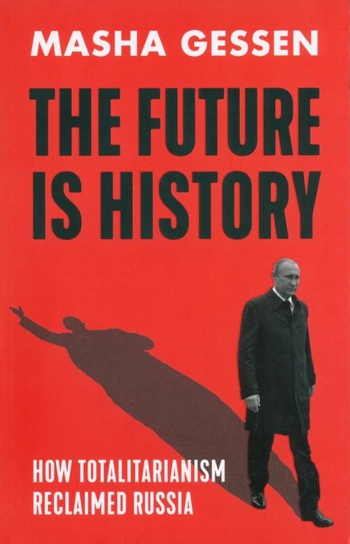 The Future is History Gessen Masha