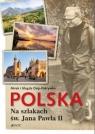 Polska Na szlakach św. Jana Pawła II Osip-Pokrywka Mirek, Osip-Pokrywka Magda
