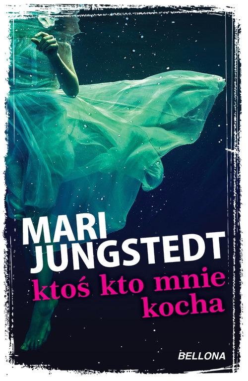 Ktoś kto mnie kocha Jungstedt Mari