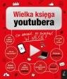 Wielka Księga YouTubera Opracowanie zbiorowe