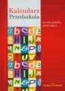Kalendarz Przedszkola na rok szkolny 2010/2011