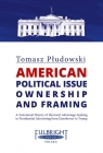 American political issue ownership and framing A Functional Theory of Płudowski Tomasz