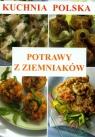 Kuchnia polska. Potrawy z ziemniaków  Strzelczyńska Marzena, Skwira Karol