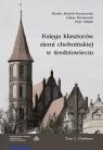 Księga klasztorów ziemi chełmińskiej w średniowieczu Tom 1 Chełmno