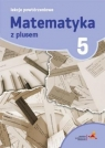 Matematyka z plusem 5 Lekcje powtórzeniowe