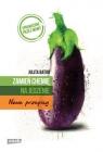 Zamień chemię na jedzenie Nowe przepisy Bator Julita