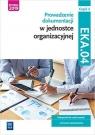 Prowadzenie dokumentacji w jednostce organizacyjnej. Kwalifikacja EKA.04. Podręcznik do nauki zawodu technik ekonomista. Część 2. Szkoły ponadgimnazjalne i ponadpodstawowe
