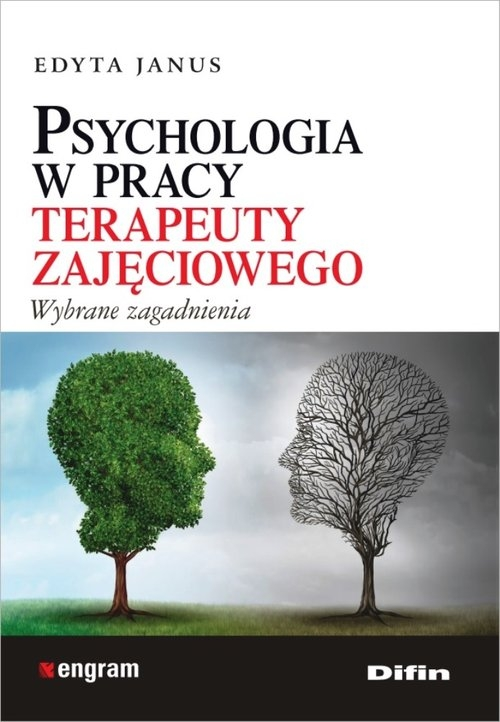 Psychologia w pracy terapeuty zajęciowego Janus Edyta