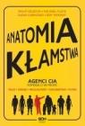 Anatomia kłamstwa Agenci CIA pomogą Ci wytropić: fałsz, zdradę, Houston Philip, Floyd Michael, Carnicero Susan, Tennant Don