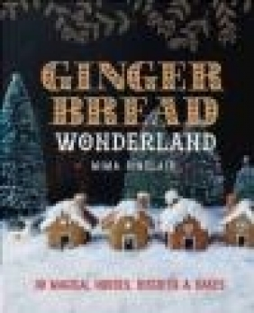 Gingerbread Wonderland Mima Sinclair