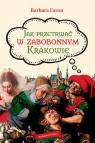 Jak przetrwać w zabobonnym Krakowie Faron Barbara