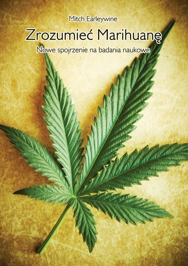 Zrozumieć marihuanę Earleywine Mitch